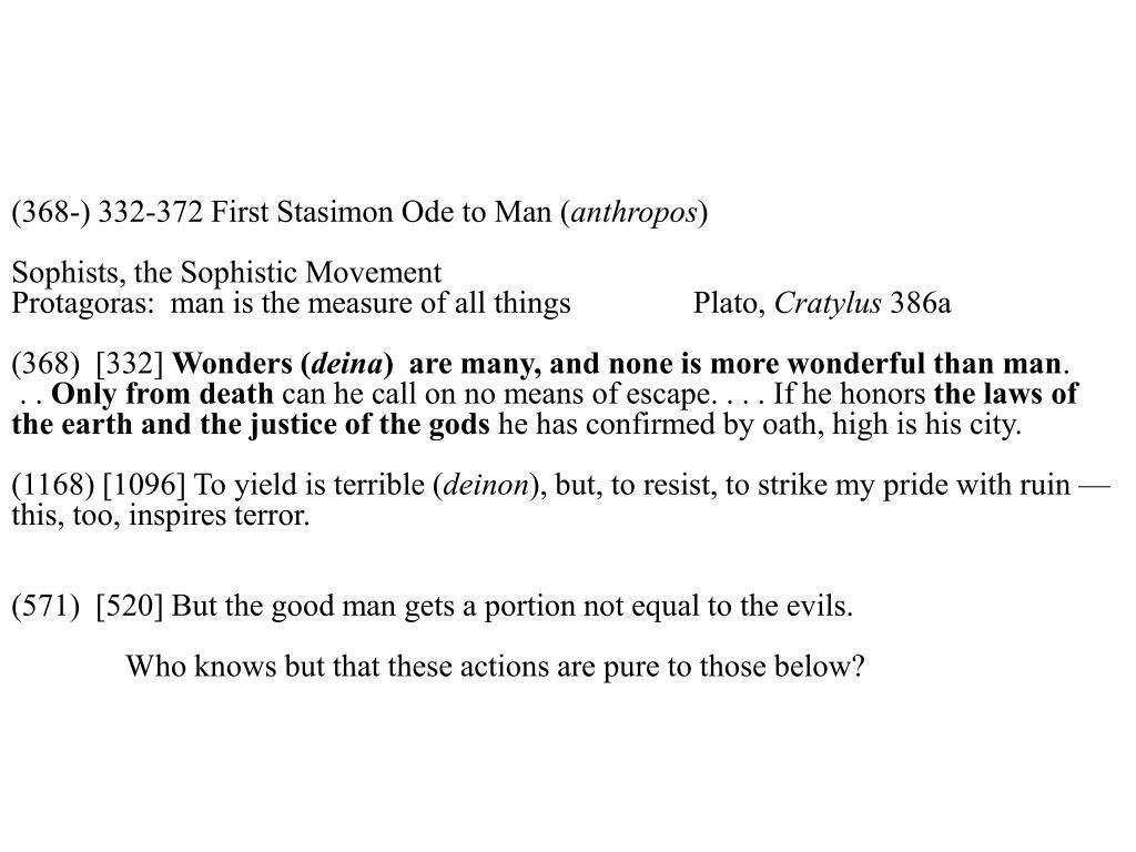 (368-) 332-372 First Stasimon Ode to Man (