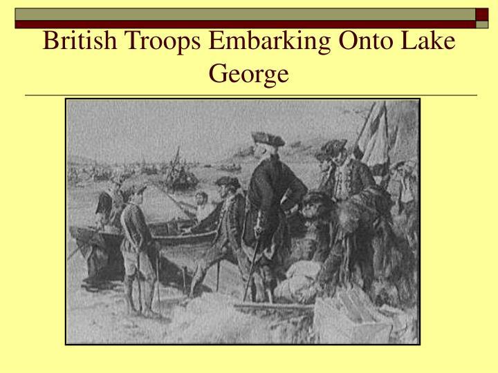 British Troops Embarking Onto Lake George