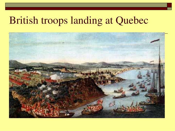 British troops landing at Quebec