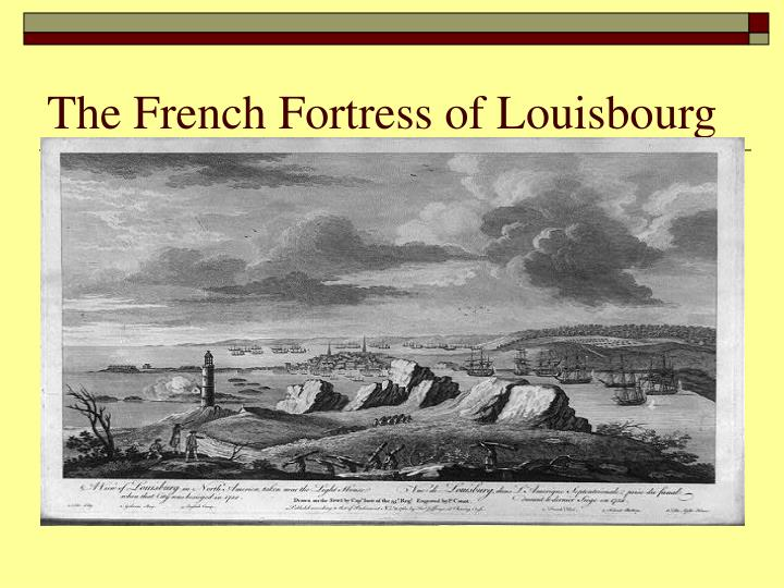 The French Fortress of Louisbourg