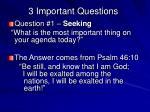 3 important questions