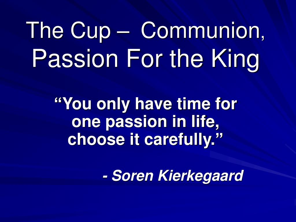 the cup communion passion for the king