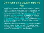 comments on a visually impaired fan
