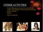 other activties