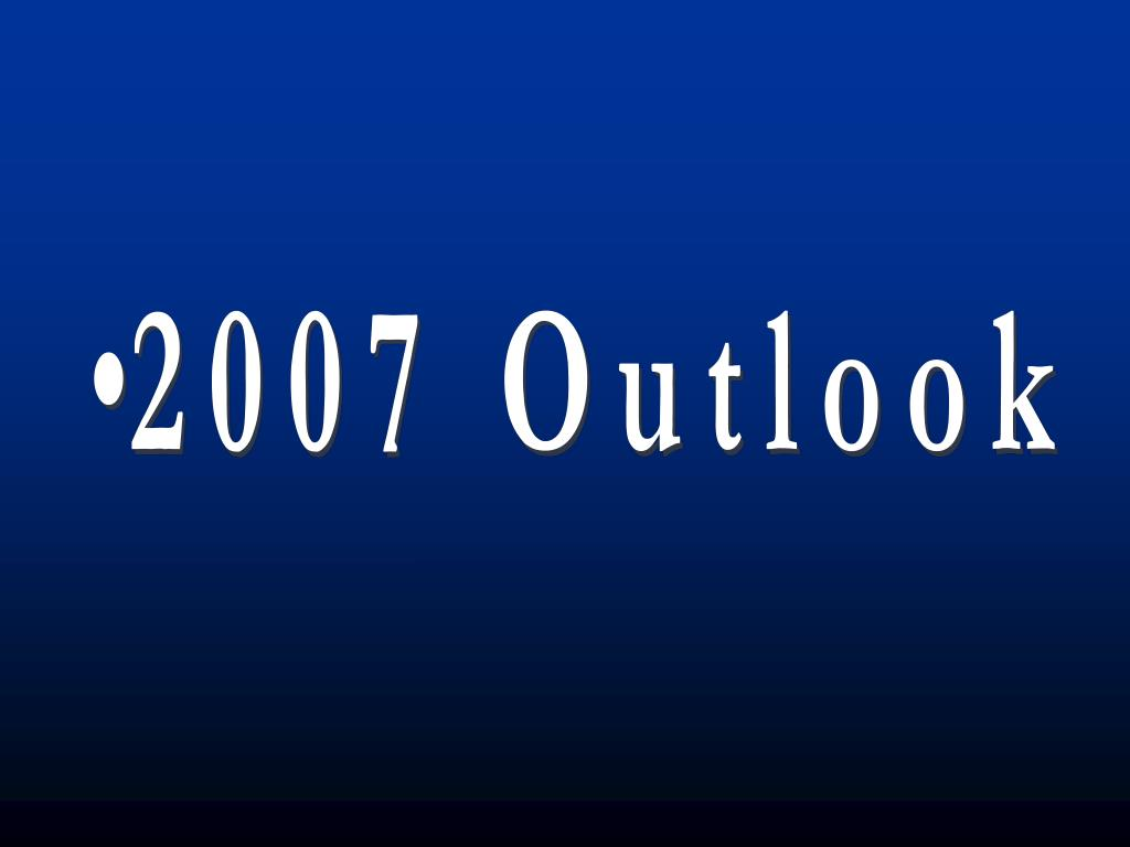 2007 Outlook
