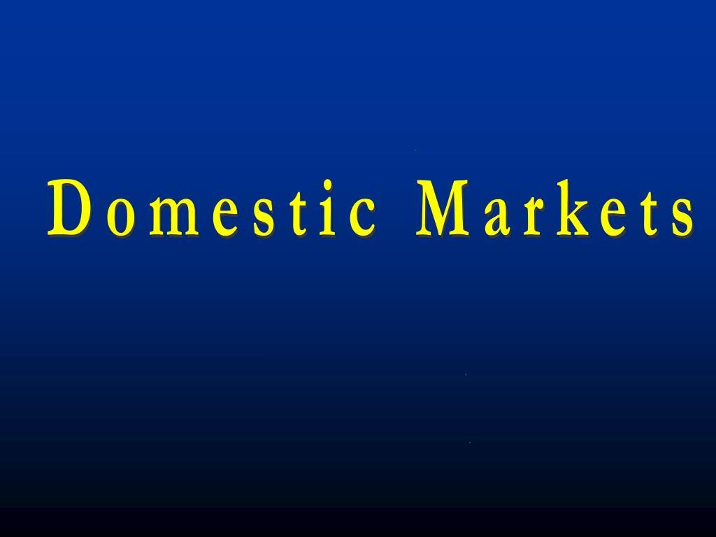 Domestic Markets