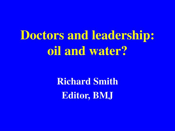doctors and leadership oil and water n.