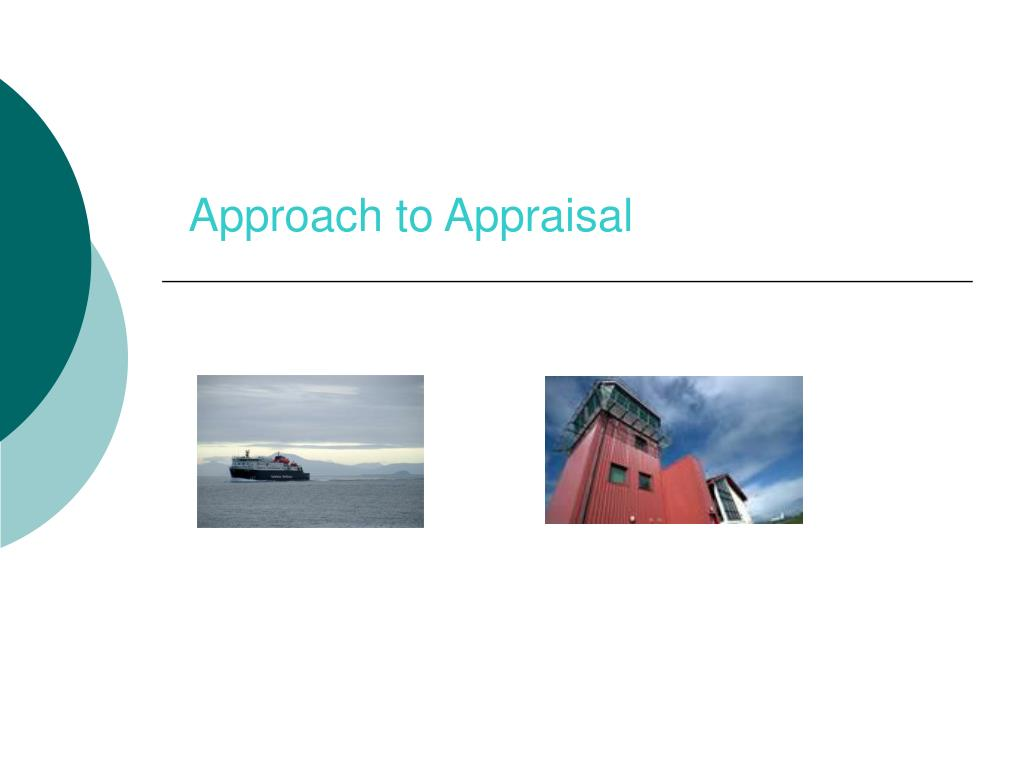 Approach to Appraisal