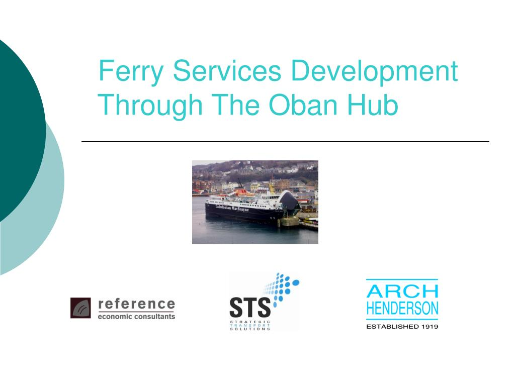 ferry services development through the oban hub l.