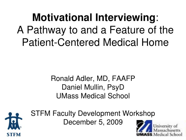 motivational interviewing a pathway to and a feature of the patient centered medical home n.