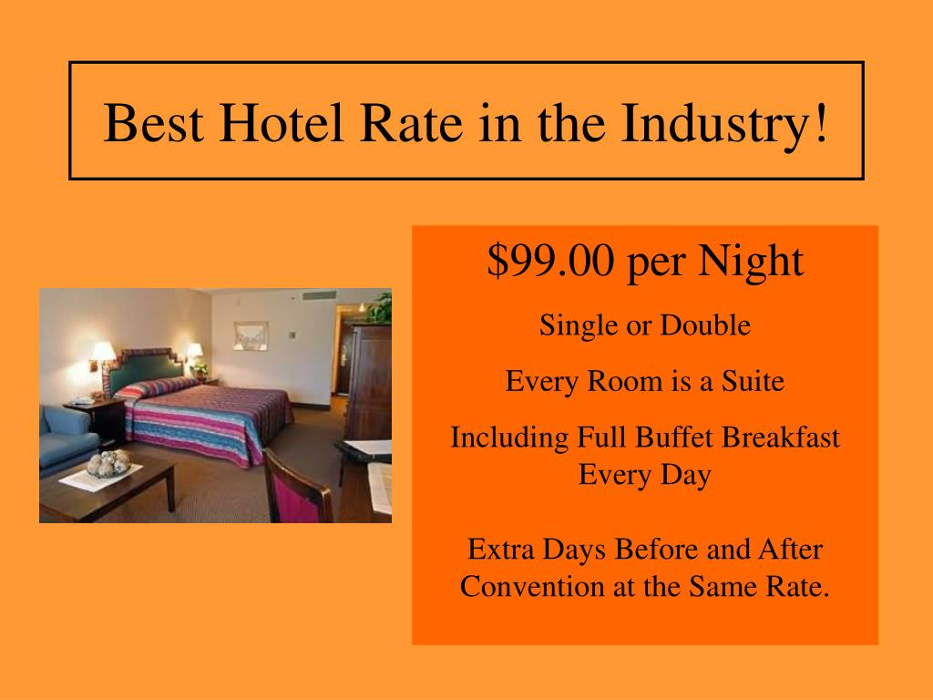 Best Hotel Rate in the Industry!