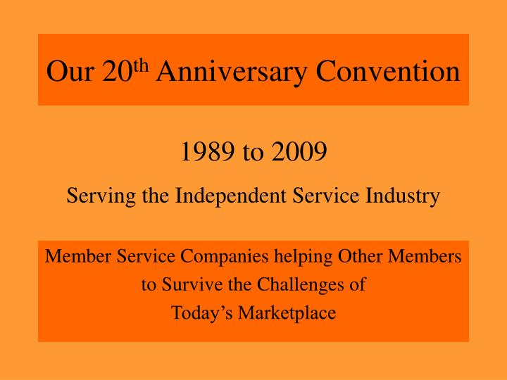 Our 20 th anniversary convention
