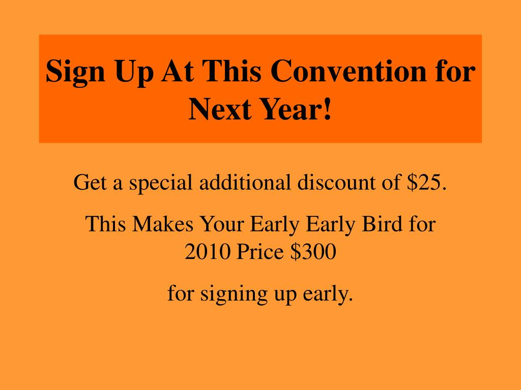 Sign Up At This Convention for Next Year!