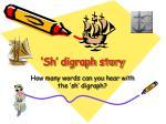 sh digraph story1