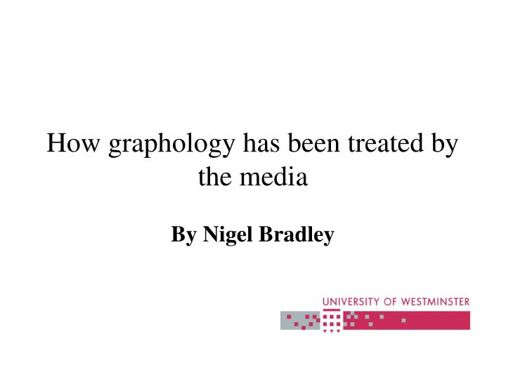 how graphology has been treated by the media n.