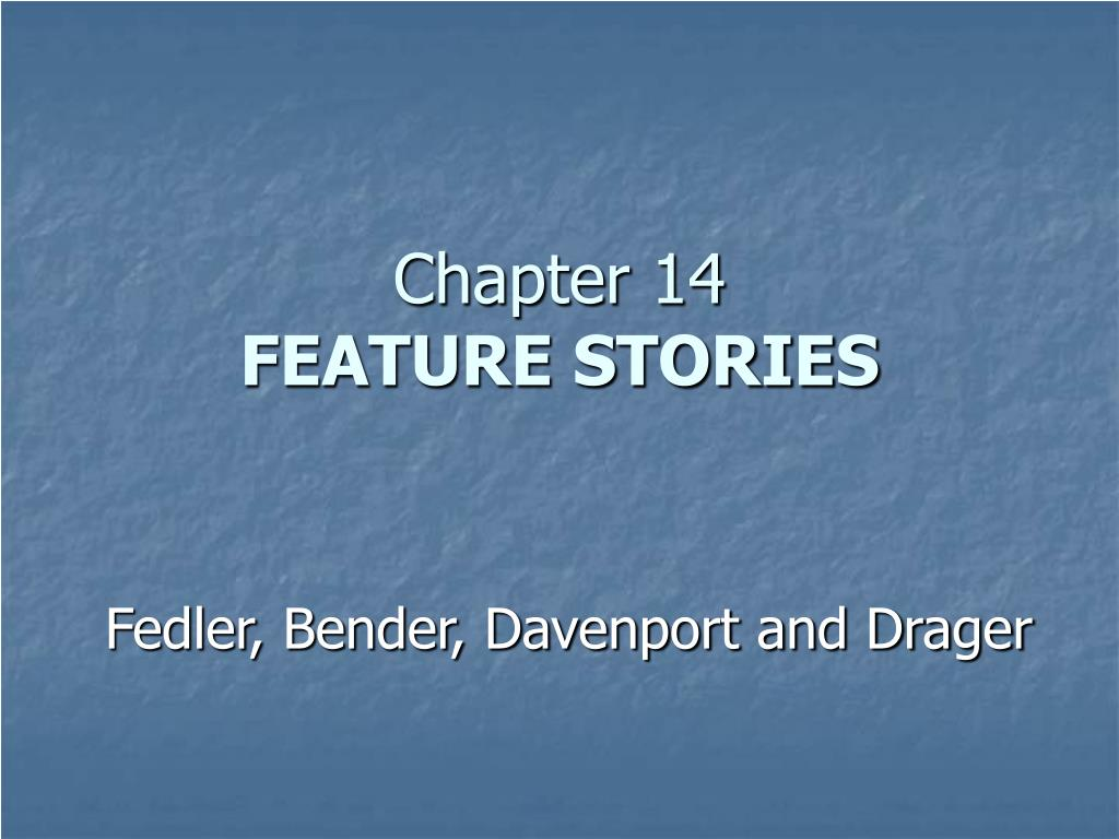 chapter 14 feature stories l.