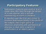 participatory features