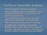 profiles or personality features