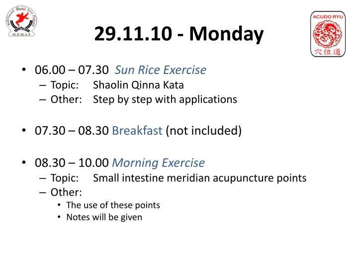 29.11.10 - Monday