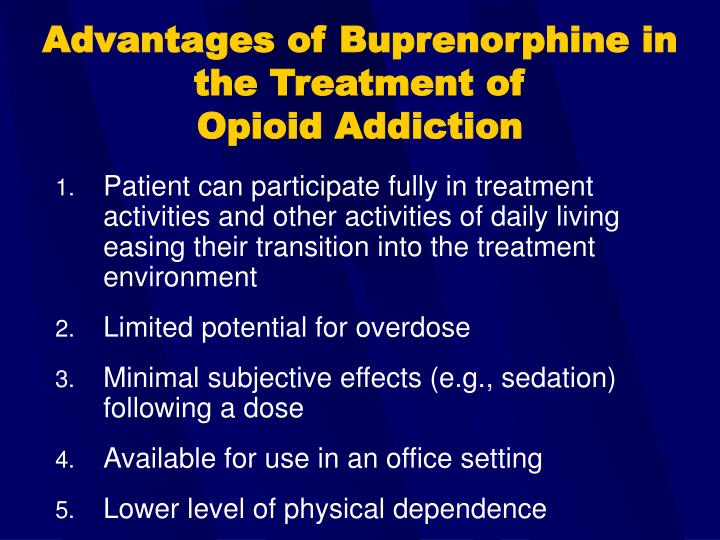 Advantages of Buprenorphine in the Treatment of