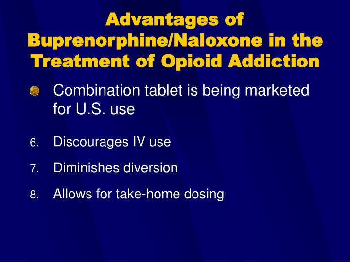 Advantages of Buprenorphine/Naloxone in the Treatment of Opioid Addiction