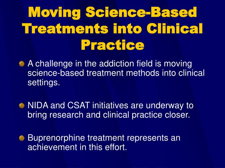 Moving Science-Based Treatments into Clinical Practice