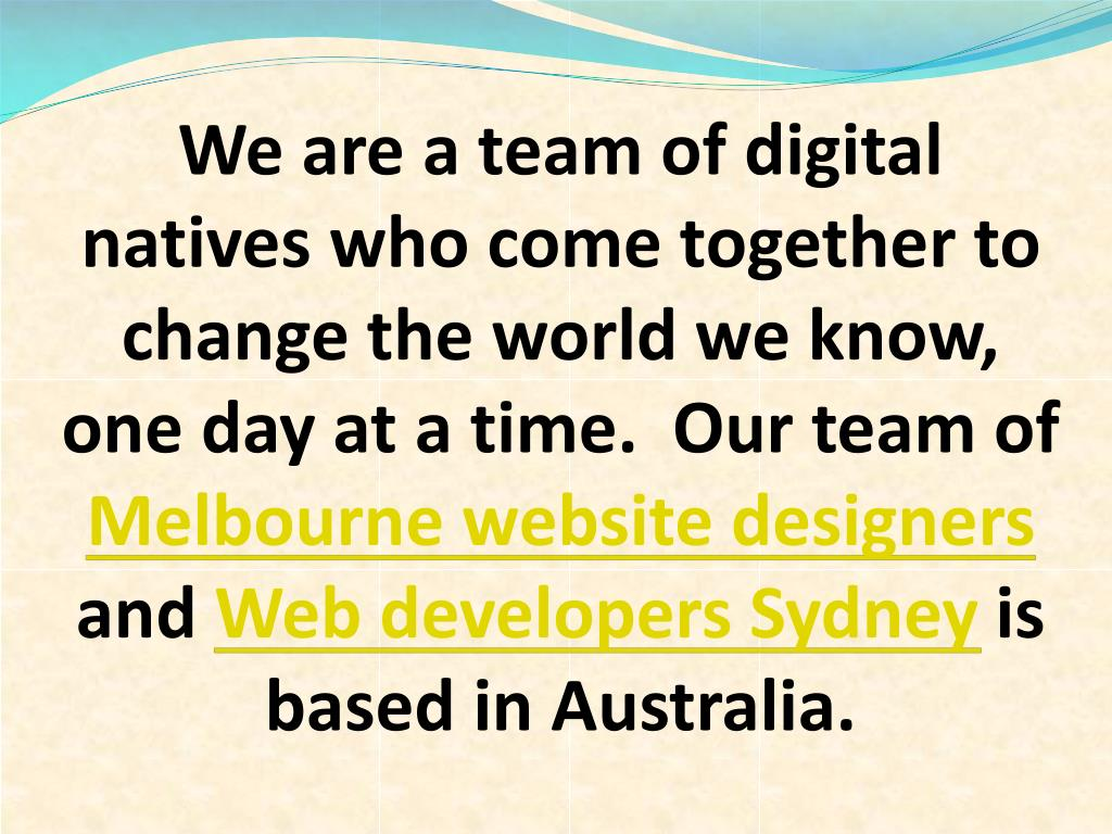 We are a team of digital natives who come together to change the world we know, one day at a time.  Our team of