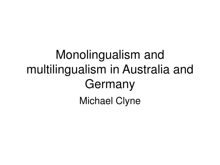 monolingualism and multilingualism in australia and germany n.