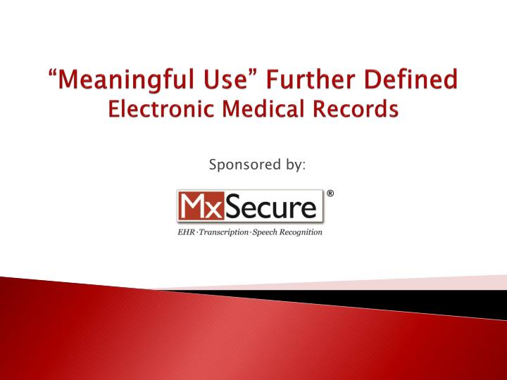 meaningful use further defined electronic medical records n.
