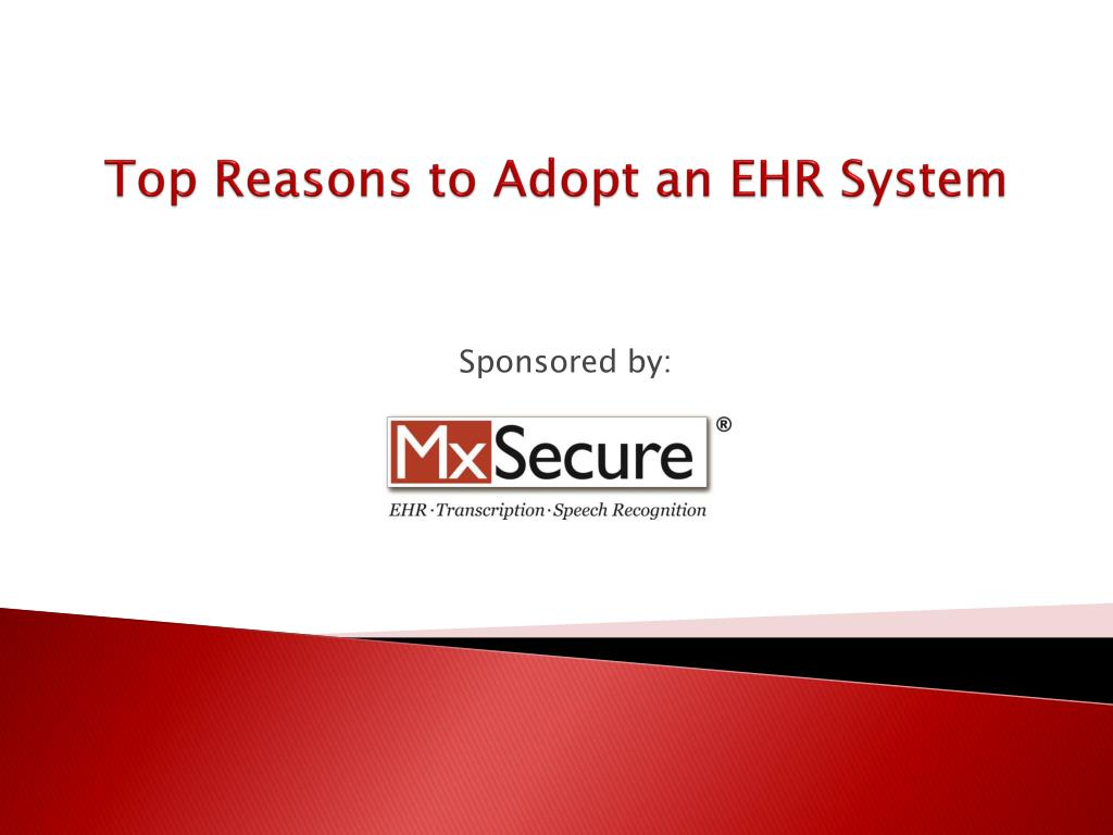 top reasons to adopt an ehr system l.
