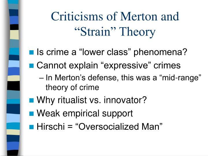 classic strain theory The central variable in classic strain theory is the individual's level of dissatisfaction or frustration with his or her monetary status this variable, however, has been ignored in virtually all.