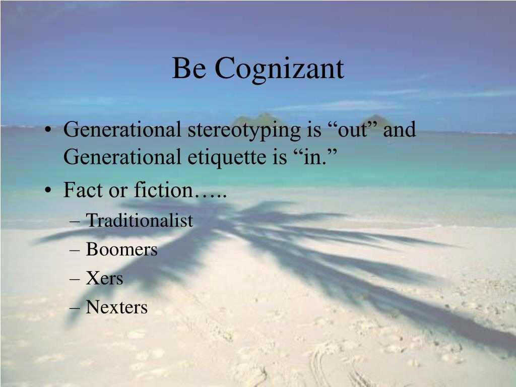 Be Cognizant