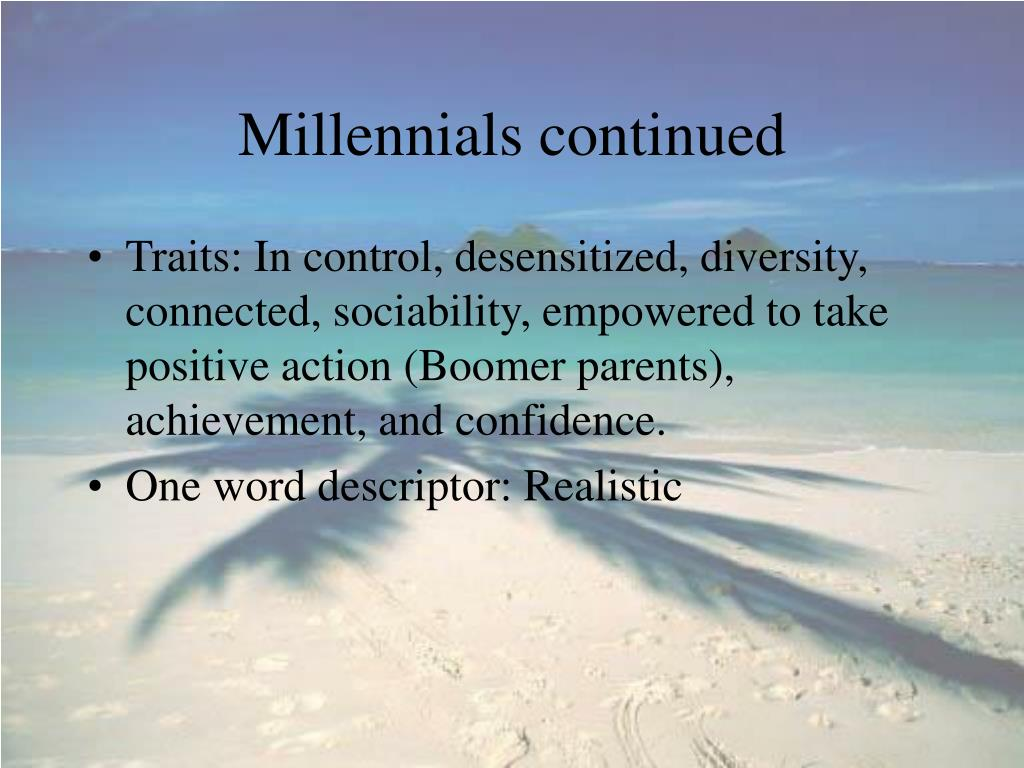 Millennials continued