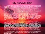 my survival plan
