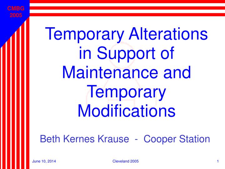 temporary alterations in support of maintenance and temporary modifications n.