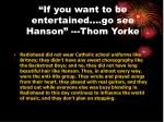 if you want to be entertained go see hanson thom yorke