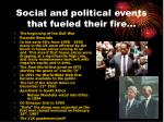 social and political events that fueled their fire