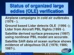 status of organized large eddies ole verification