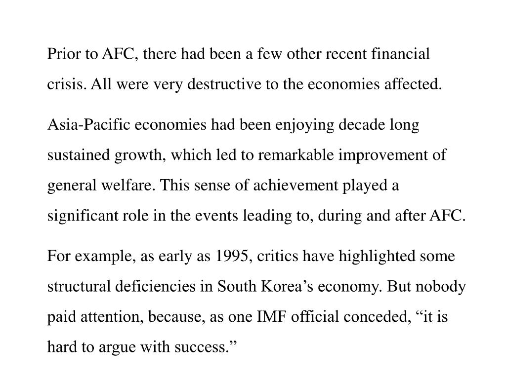 Prior to AFC, there had been a few other recent financial crisis. All were very destructive to the economies affected.