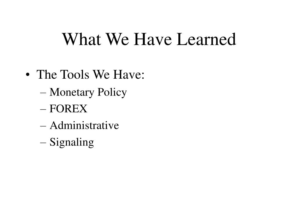 What We Have Learned
