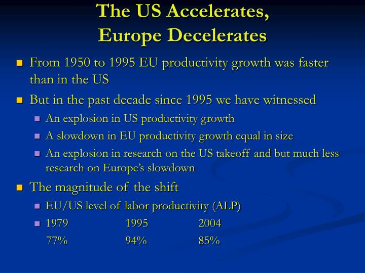 The us accelerates europe decelerates