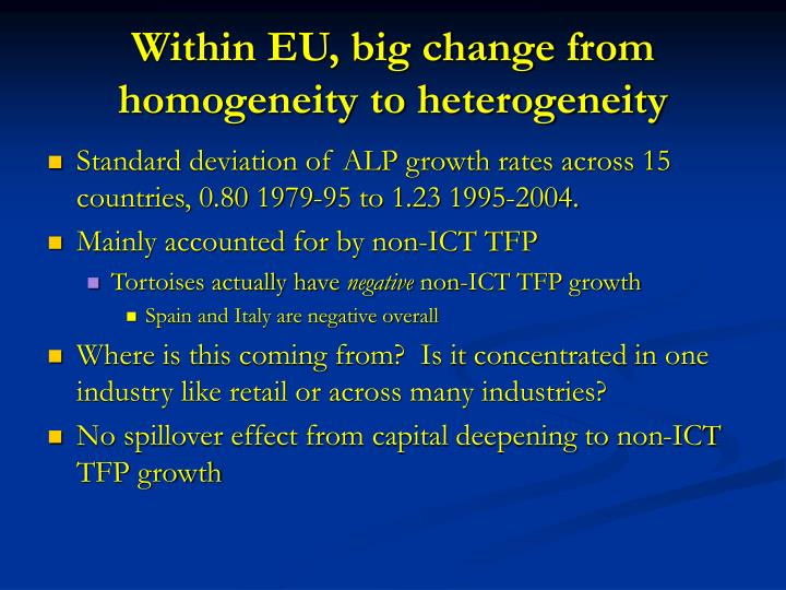 Within EU, big change from homogeneity to heterogeneity