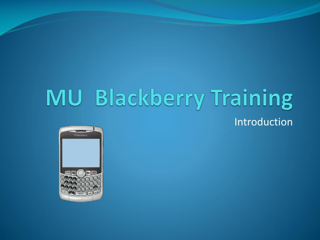 MU  Blackberry Training
