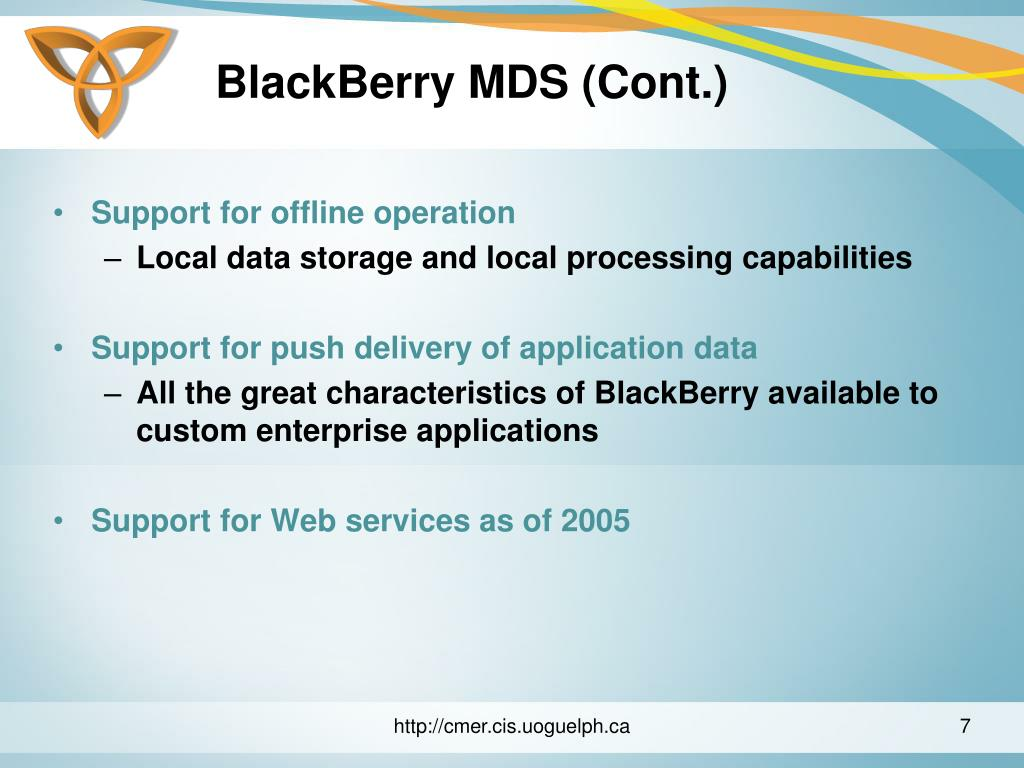 BlackBerry MDS (Cont.)