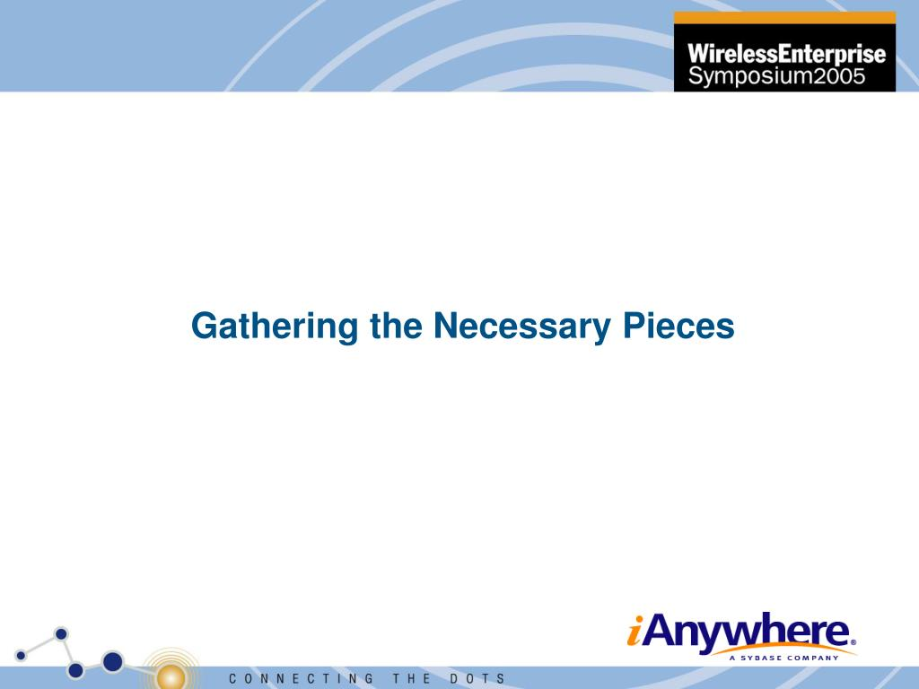 Gathering the Necessary Pieces