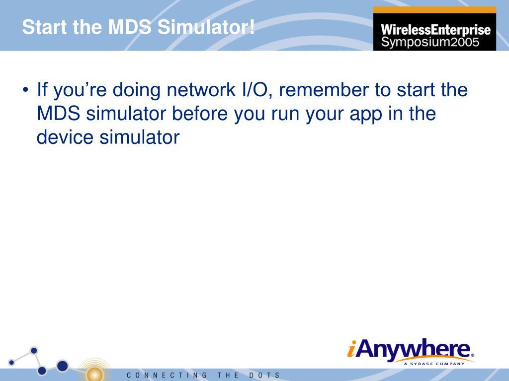 Start the MDS Simulator!