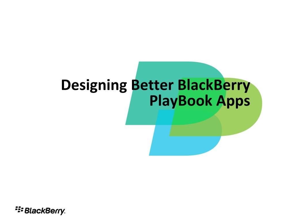 designing better blackberry playbook apps l.
