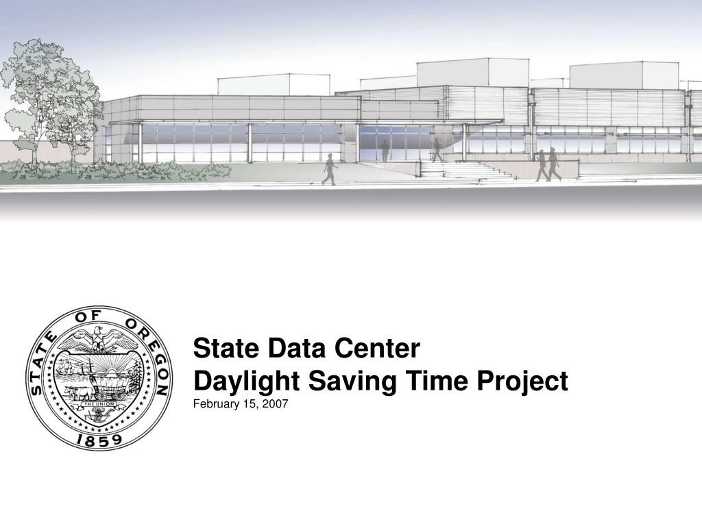 state data center daylight saving time project february 15 2007 l.