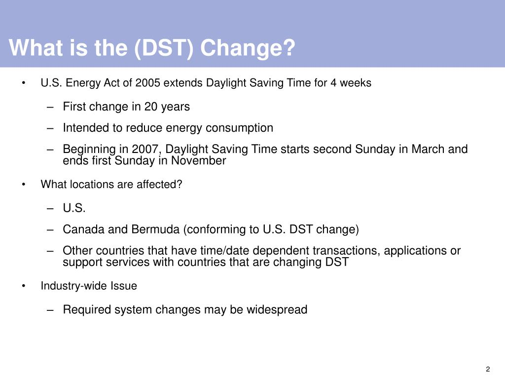 What is the (DST) Change?