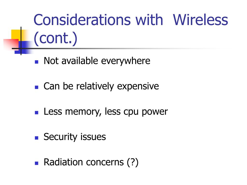 Considerations with  Wireless (cont.)
